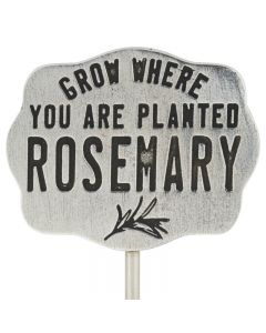 Garden Stake - Rosemary/Grow Where You Are Planted