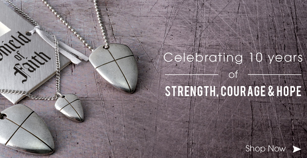 Strength, Courage & Hope - Shop Shield of Faith Now